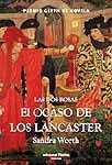 La guerra de las dos Rosas. El ocaso de los Lancaster